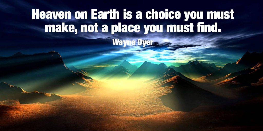 heaven-on-earth-is-a-choice-you-must-make-not-a-place-you-must-find
